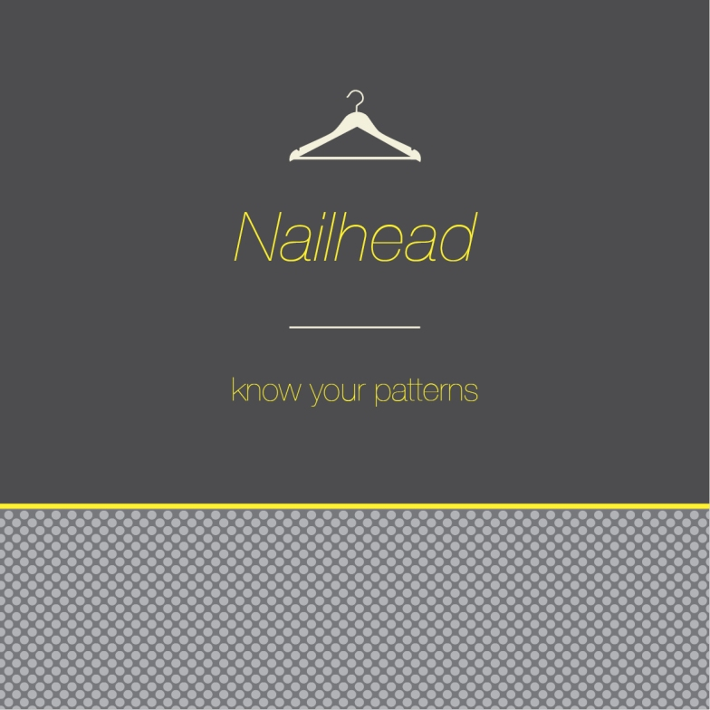 Know your pattern- nailhead